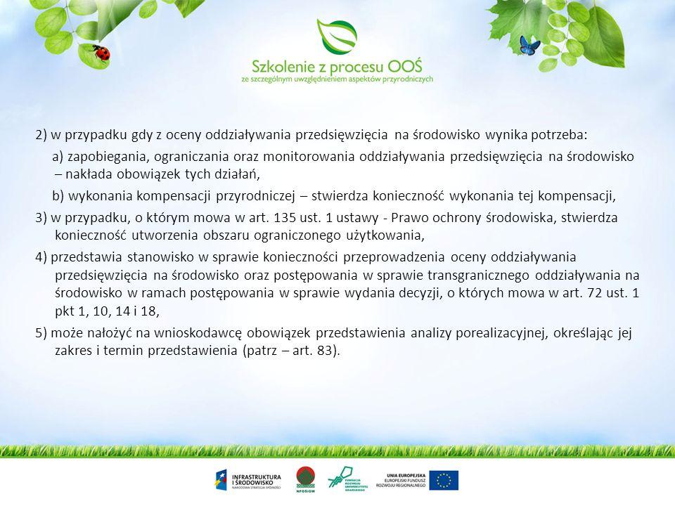 2) w przypadku gdy z oceny oddziaływania przedsięwzięcia na środowisko wynika potrzeba: