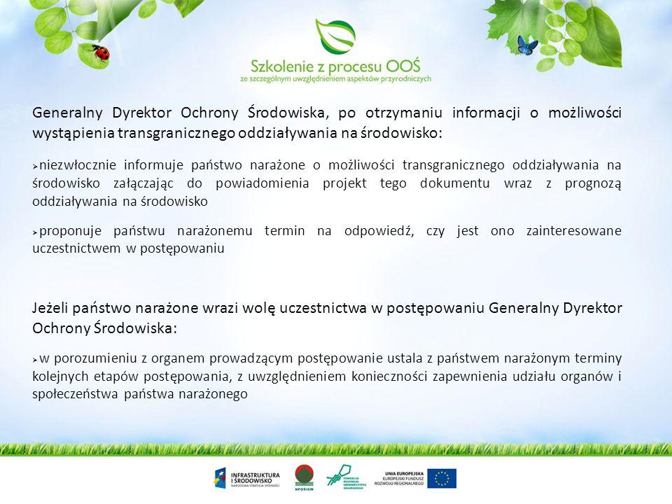 Generalny Dyrektor Ochrony Środowiska, po otrzymaniu informacji o możliwości wystąpienia transgranicznego oddziaływania na środowisko: