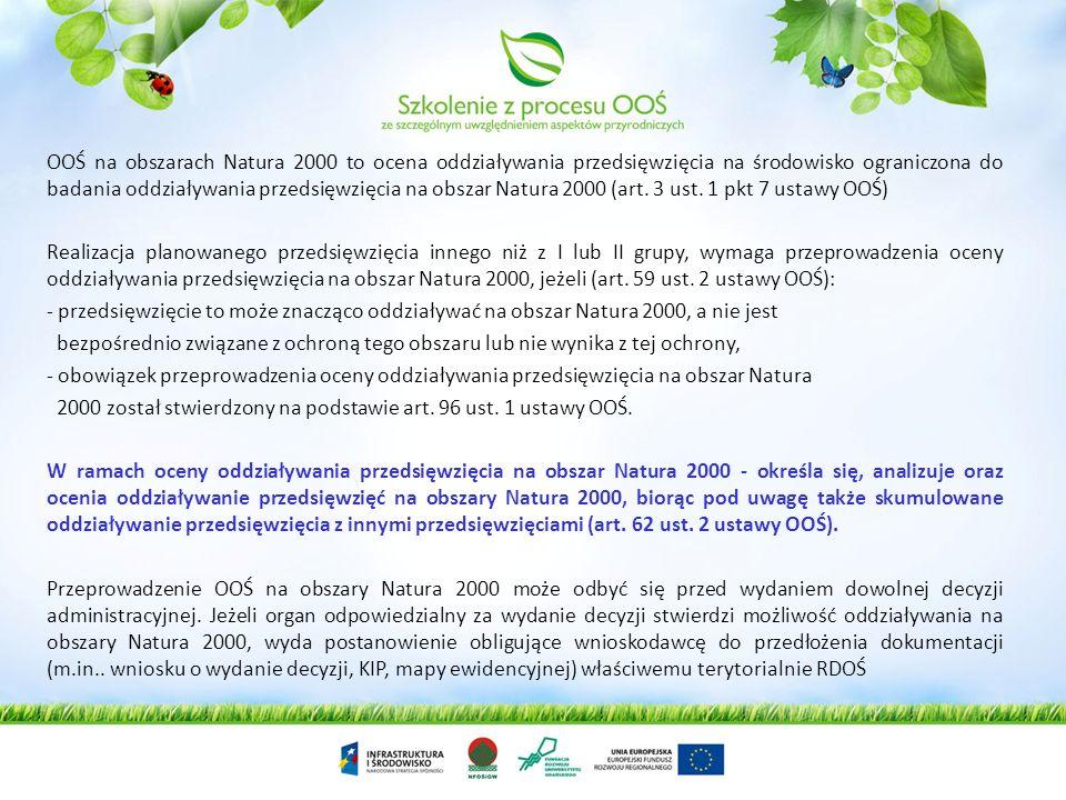 OOŚ na obszarach Natura 2000 to ocena oddziaływania przedsięwzięcia na środowisko ograniczona do badania oddziaływania przedsięwzięcia na obszar Natura 2000 (art. 3 ust. 1 pkt 7 ustawy OOŚ)