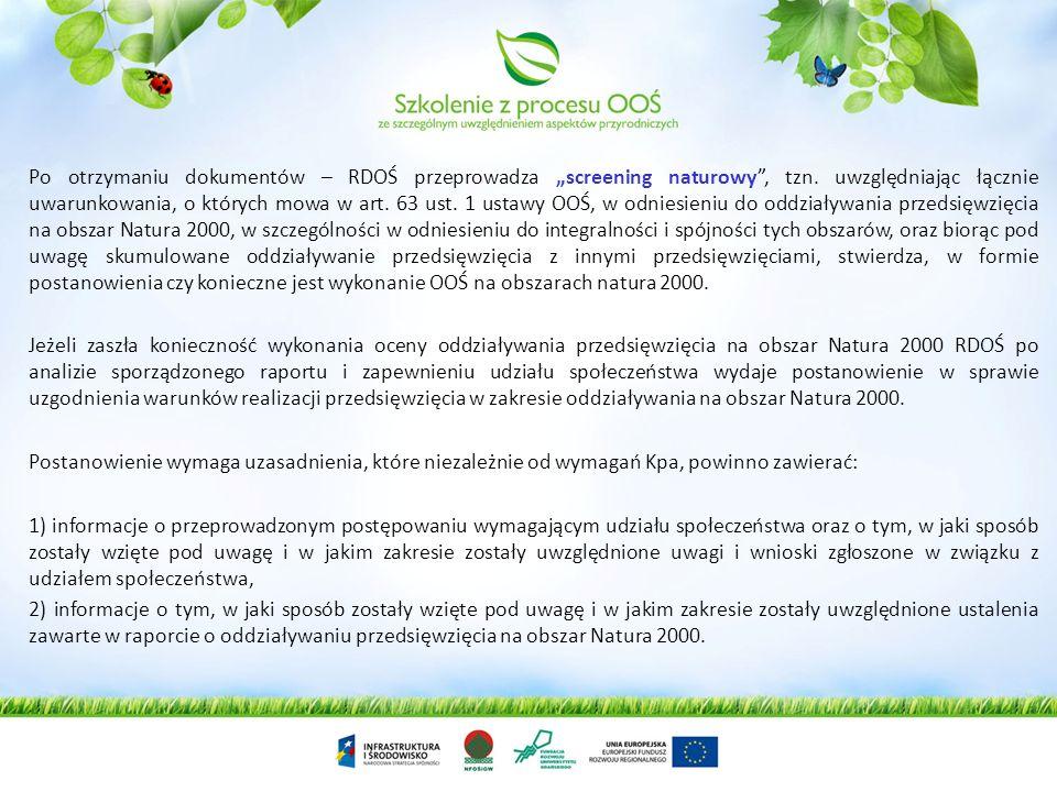 """Po otrzymaniu dokumentów – RDOŚ przeprowadza """"screening naturowy , tzn"""