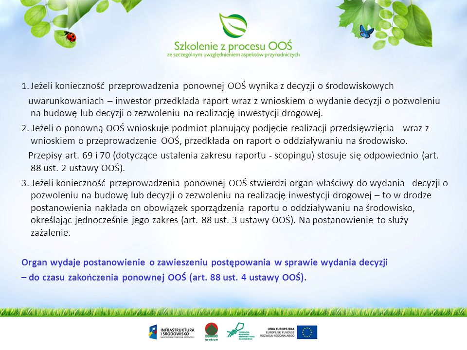 Jeżeli konieczność przeprowadzenia ponownej OOŚ wynika z decyzji o środowiskowych
