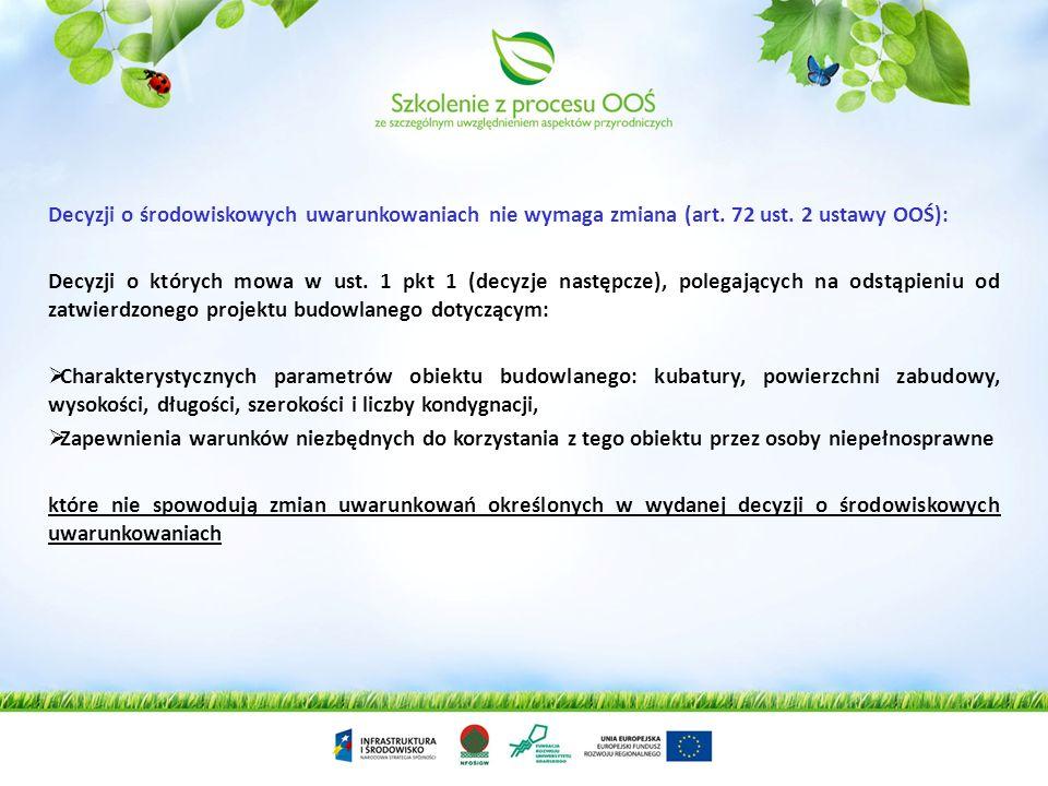 Decyzji o środowiskowych uwarunkowaniach nie wymaga zmiana (art. 72 ust. 2 ustawy OOŚ):
