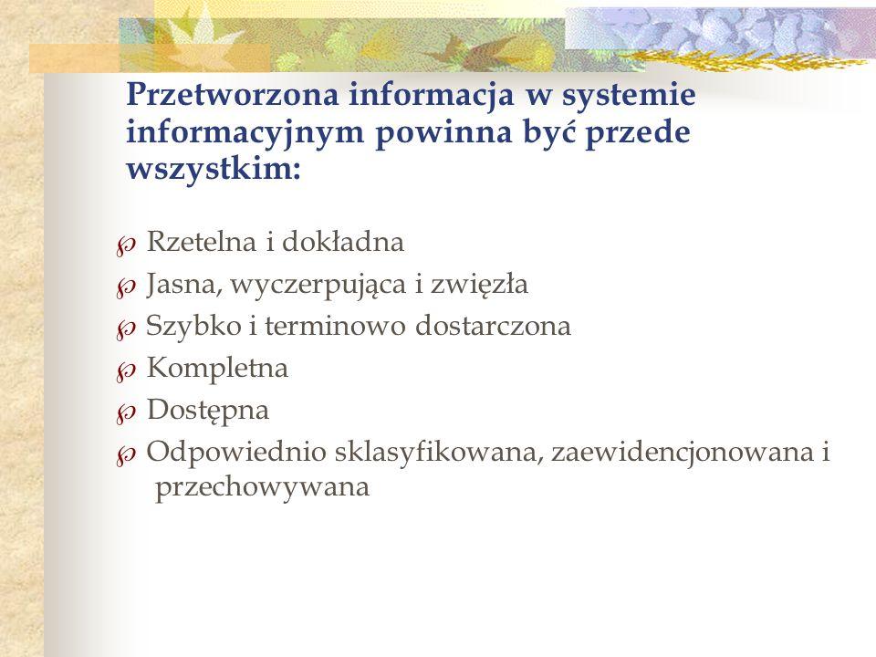 Przetworzona informacja w systemie informacyjnym powinna być przede wszystkim: