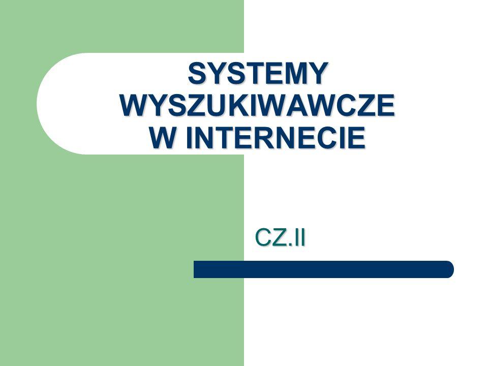 SYSTEMY WYSZUKIWAWCZE W INTERNECIE