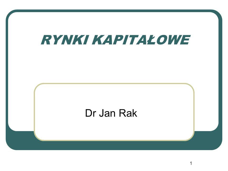 RYNKI KAPITAŁOWE Dr Jan Rak