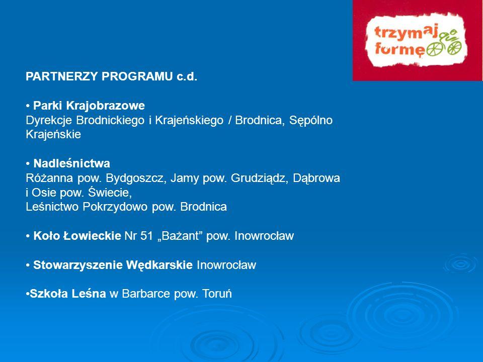 PARTNERZY PROGRAMU c.d.• Parki Krajobrazowe. Dyrekcje Brodnickiego i Krajeńskiego / Brodnica, Sępólno Krajeńskie.