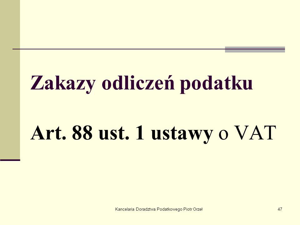 Zakazy odliczeń podatku Art. 88 ust. 1 ustawy o VAT