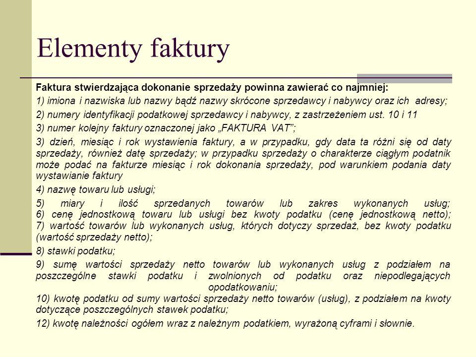 Elementy faktury Faktura stwierdzająca dokonanie sprzedaży powinna zawierać co najmniej: