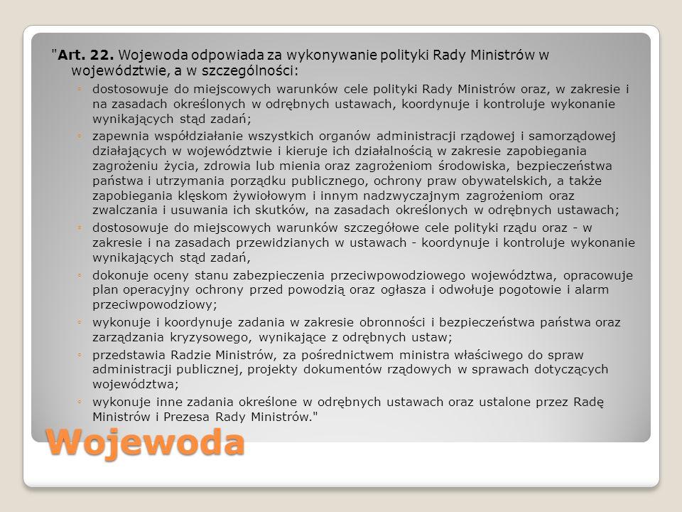Art. 22. Wojewoda odpowiada za wykonywanie polityki Rady Ministrów w województwie, a w szczególności:
