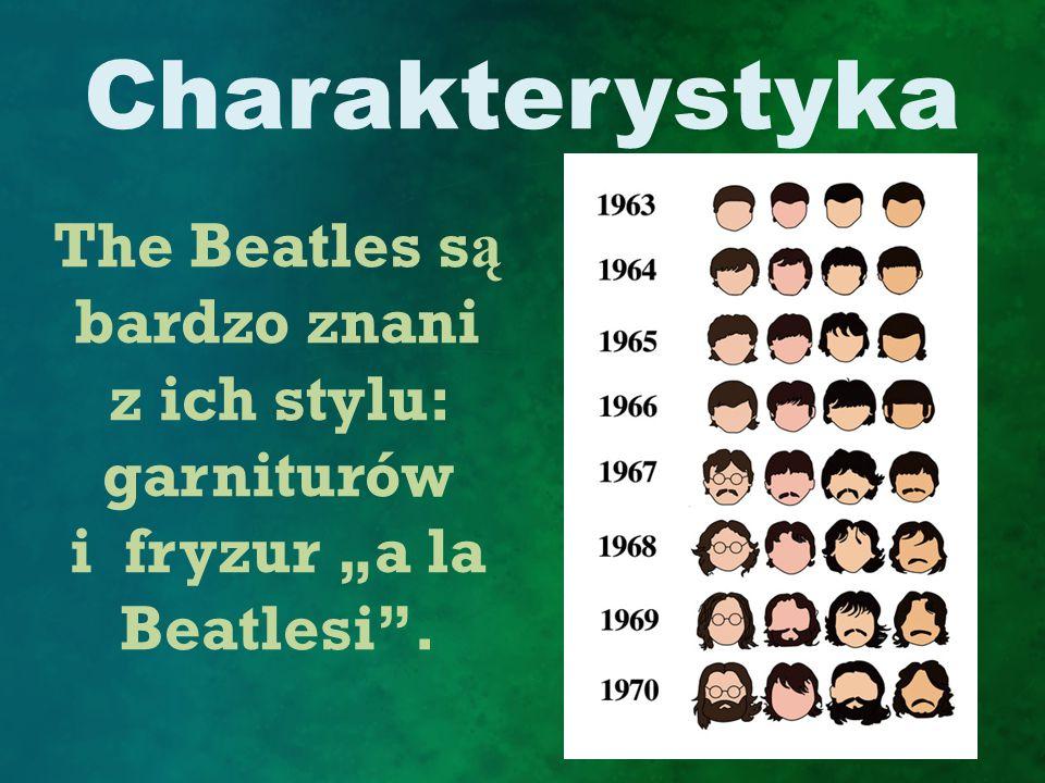 Charakterystyka The Beatles są bardzo znani z ich stylu: garniturów