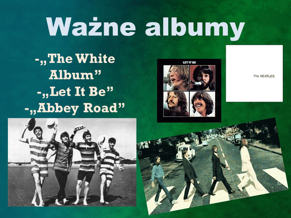 "Ważne albumy -""The White Album -""Let It Be -""Abbey Road"