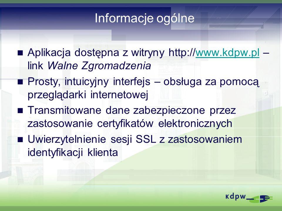 Informacje ogólne Aplikacja dostępna z witryny http://www.kdpw.pl – link Walne Zgromadzenia.