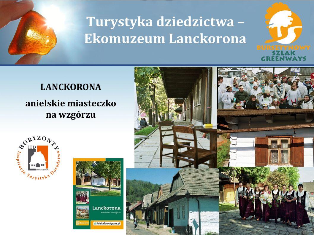 Turystyka dziedzictwa – Ekomuzeum Lanckorona