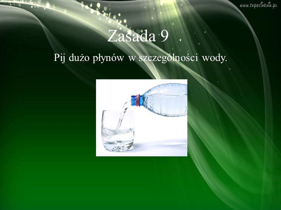 Pij dużo płynów w szczególności wody.