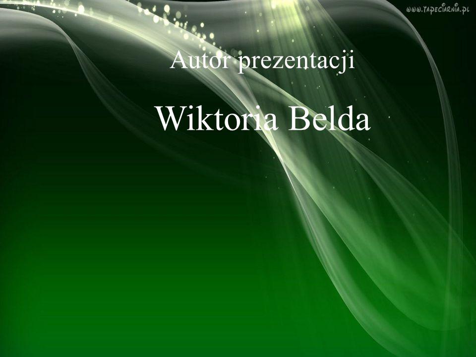 Autor prezentacji Wiktoria Belda