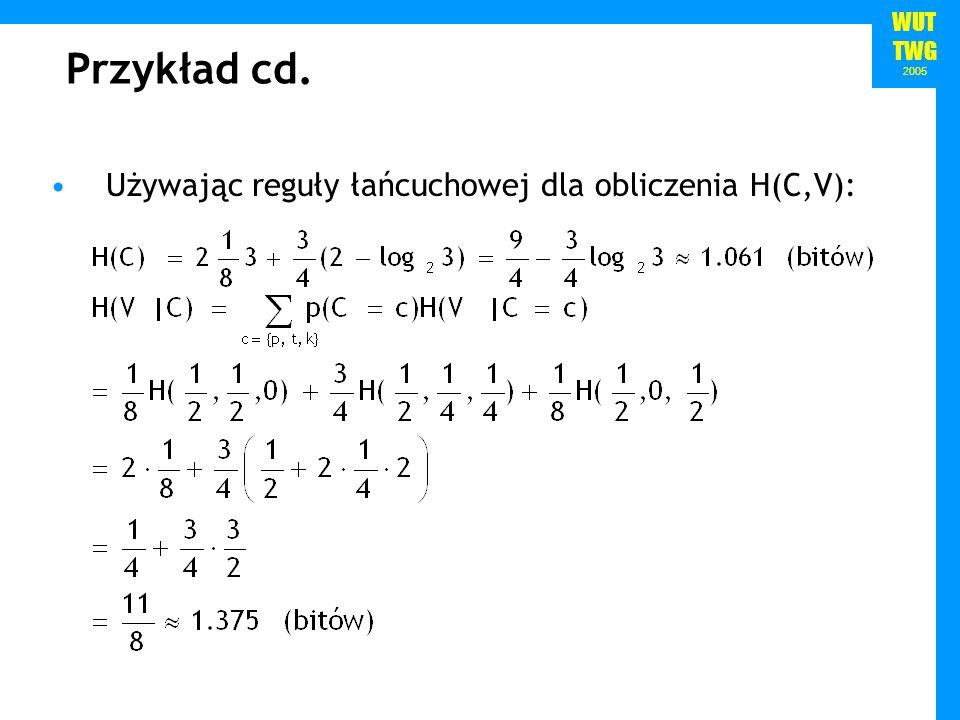 Przykład cd. Używając reguły łańcuchowej dla obliczenia H(C,V):
