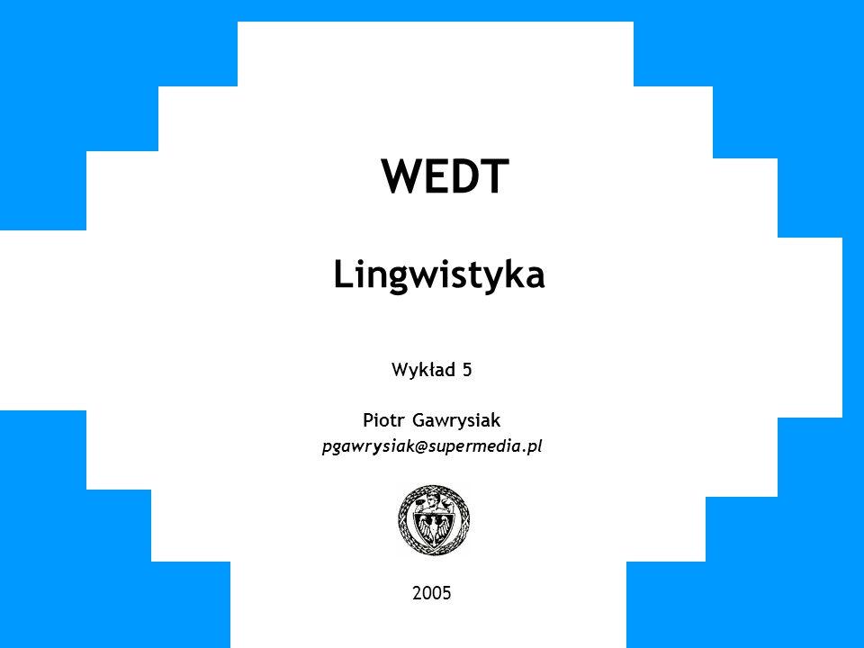 Wykład 5 Piotr Gawrysiak pgawrysiak@supermedia.pl