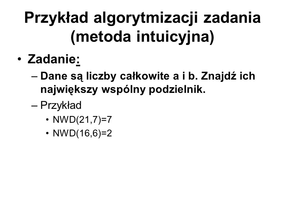 Przykład algorytmizacji zadania (metoda intuicyjna)