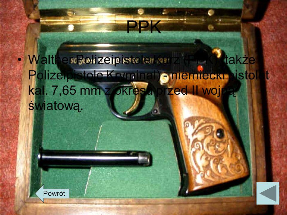 PPKWalther Polizeipistole Kurz (PPK) (także Polizeipistole Kryminal) - niemiecki pistolet kal. 7,65 mm z okresu przed II wojną światową.