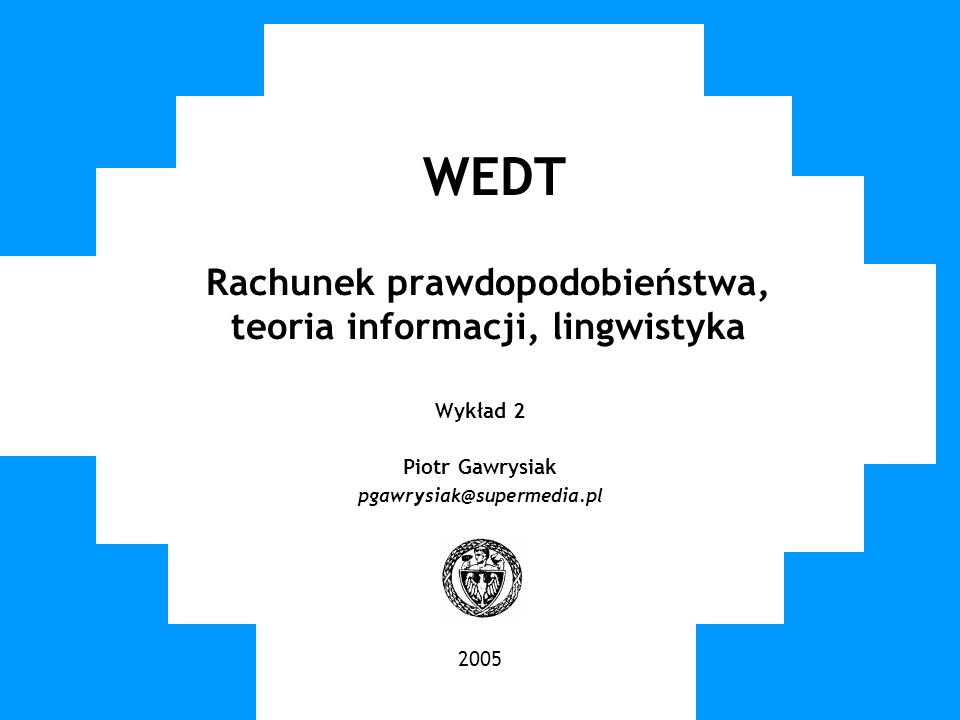 WEDT Rachunek prawdopodobieństwa, teoria informacji, lingwistyka