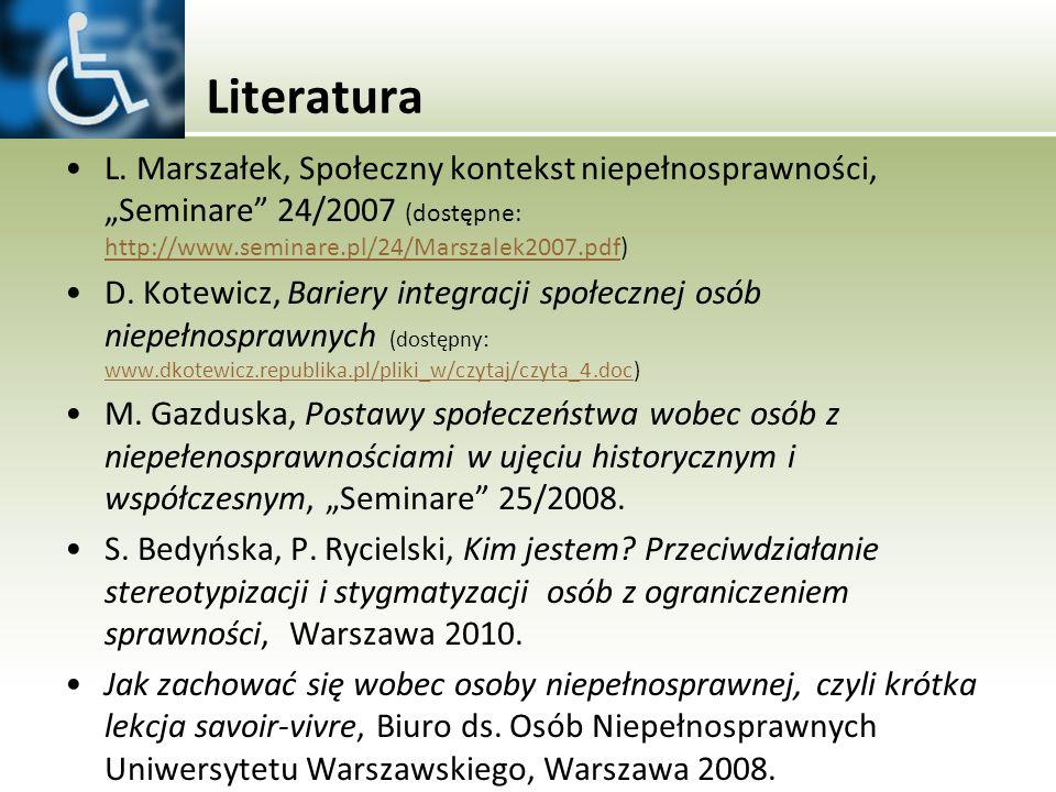 """Literatura L. Marszałek, Społeczny kontekst niepełnosprawności, """"Seminare 24/2007 (dostępne: http://www.seminare.pl/24/Marszalek2007.pdf)"""