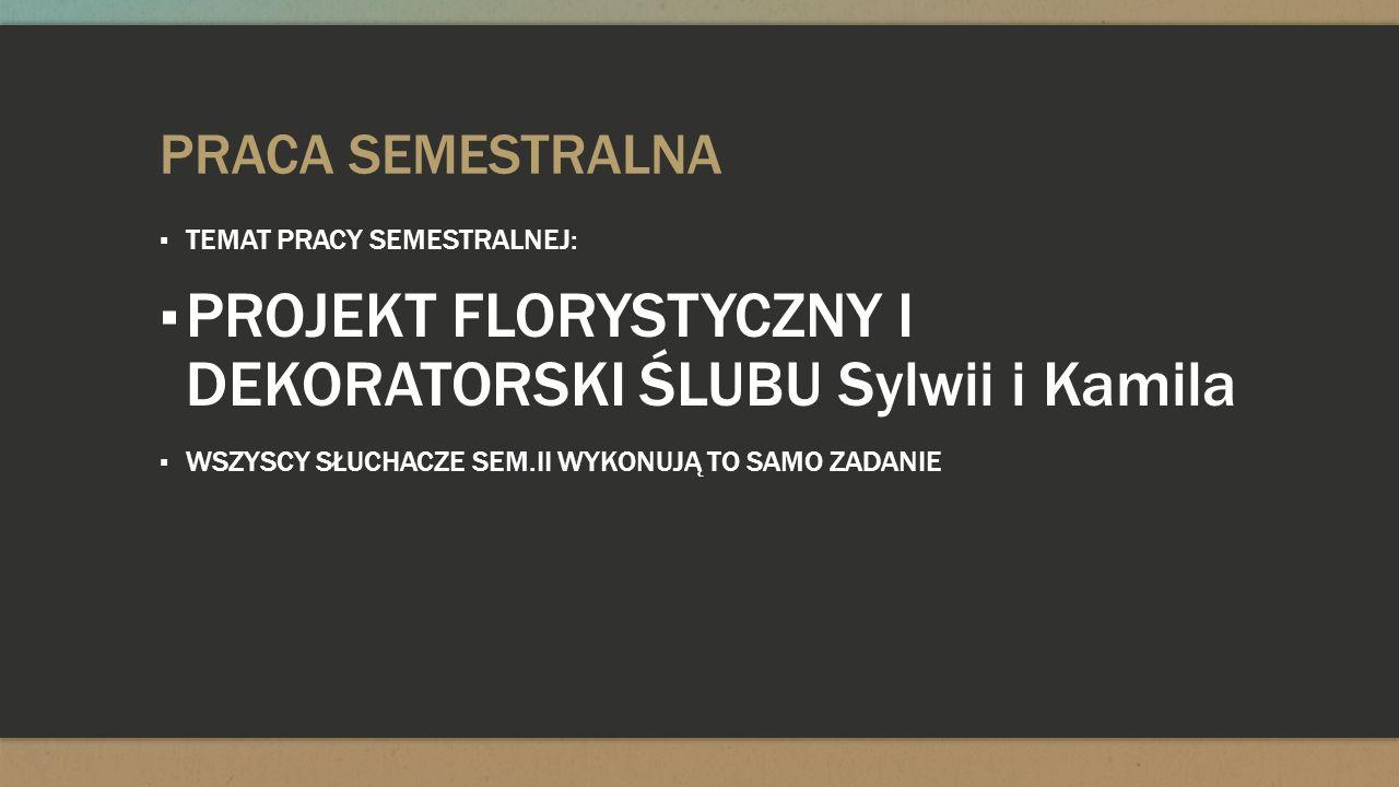 PROJEKT FLORYSTYCZNY I DEKORATORSKI ŚLUBU Sylwii i Kamila
