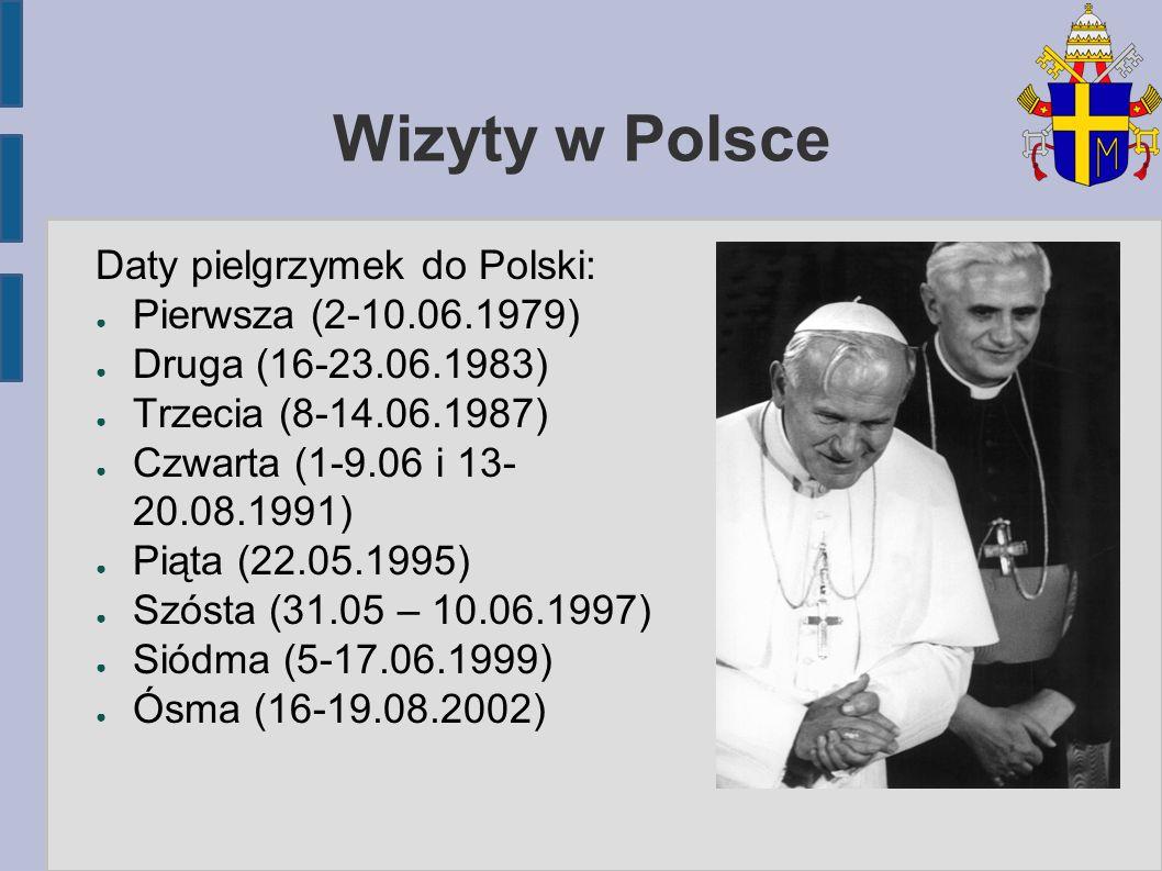 Wizyty w Polsce Daty pielgrzymek do Polski: Pierwsza (2-10.06.1979)