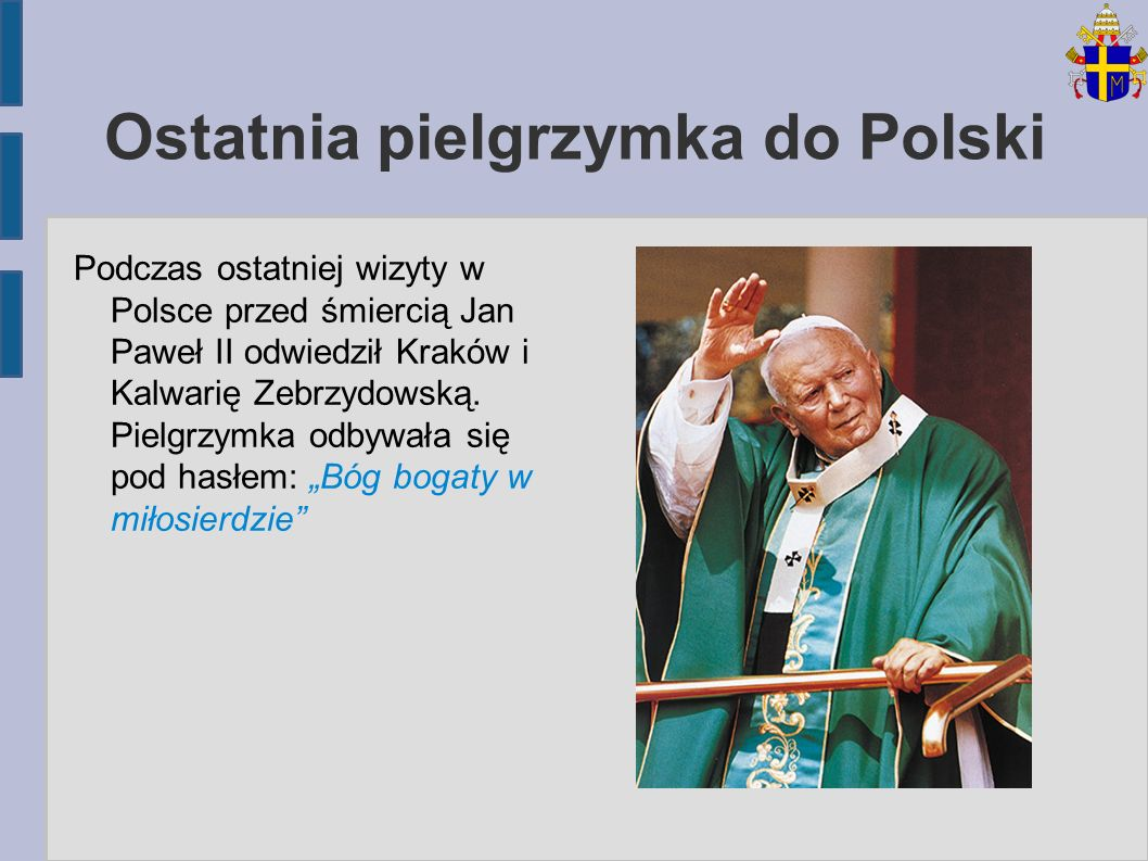 Ostatnia pielgrzymka do Polski