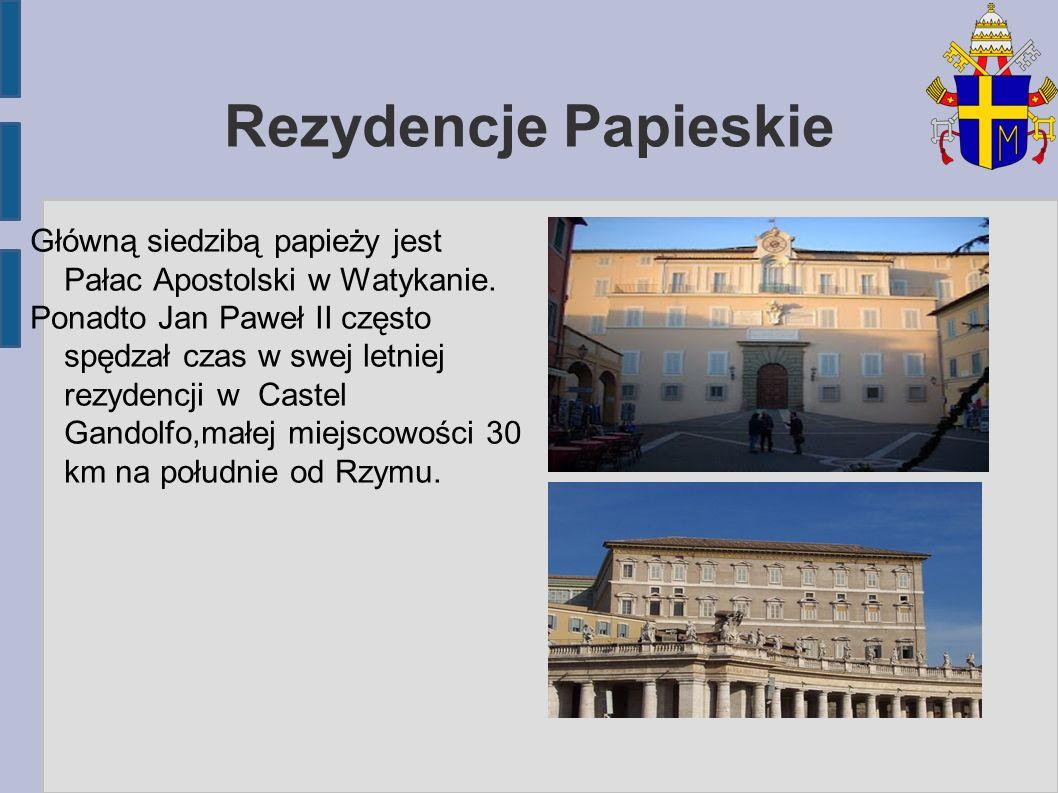 Rezydencje Papieskie Główną siedzibą papieży jest Pałac Apostolski w Watykanie.