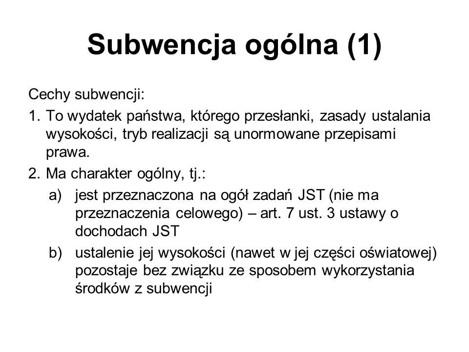 Subwencja ogólna (1) Cechy subwencji: