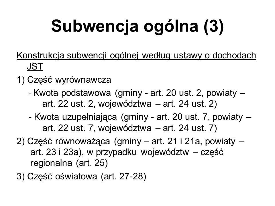 Subwencja ogólna (3) Konstrukcja subwencji ogólnej według ustawy o dochodach JST. 1) Część wyrównawcza.