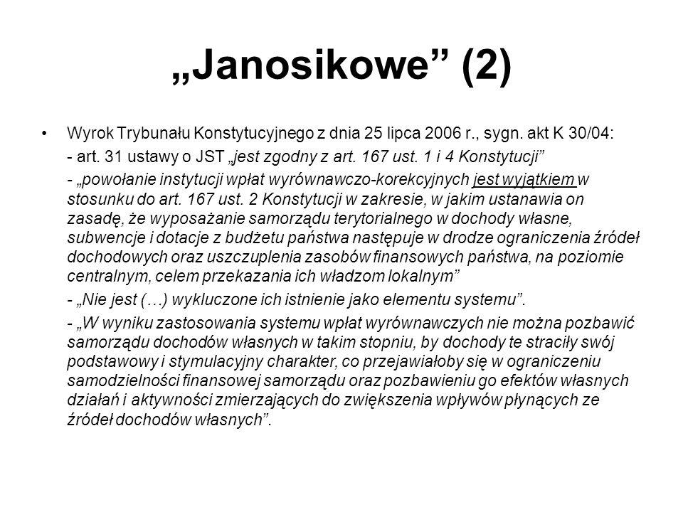 """""""Janosikowe (2) Wyrok Trybunału Konstytucyjnego z dnia 25 lipca 2006 r., sygn. akt K 30/04:"""