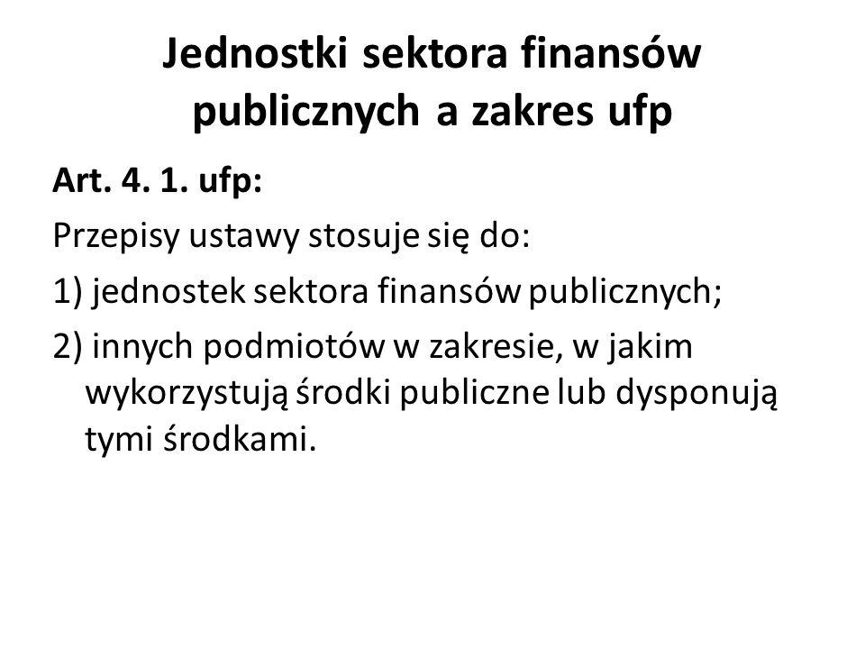 Jednostki sektora finansów publicznych a zakres ufp