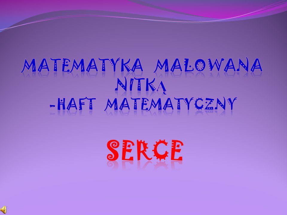 Matematyka malowana nitką -HAFT MATEMATYCZNY SERCe