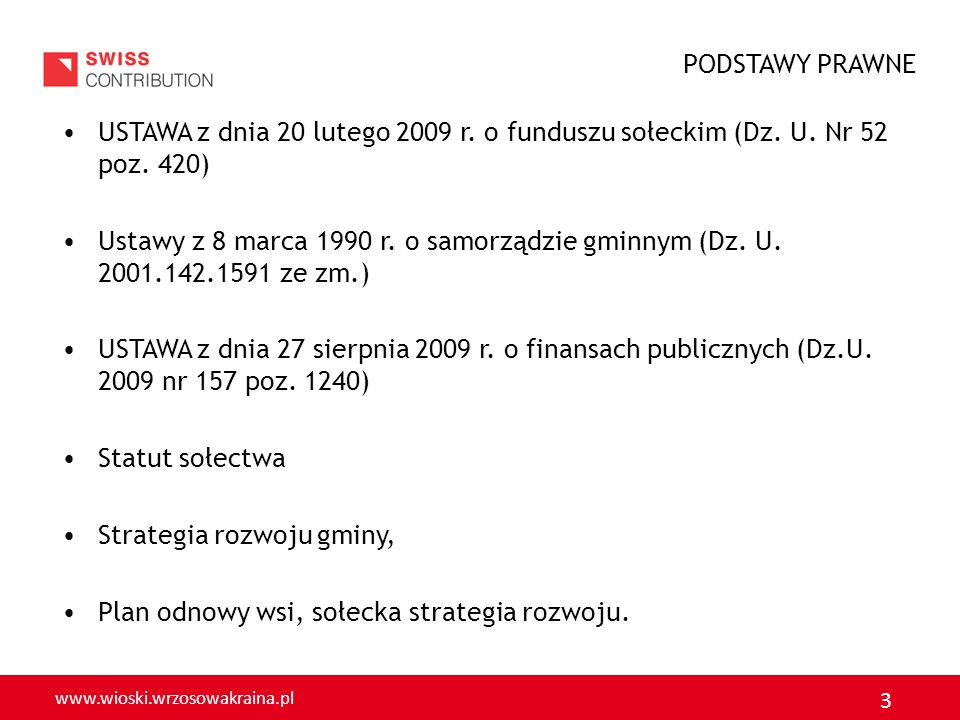 PODSTAWY PRAWNEUSTAWA z dnia 20 lutego 2009 r. o funduszu sołeckim (Dz. U. Nr 52 poz. 420)