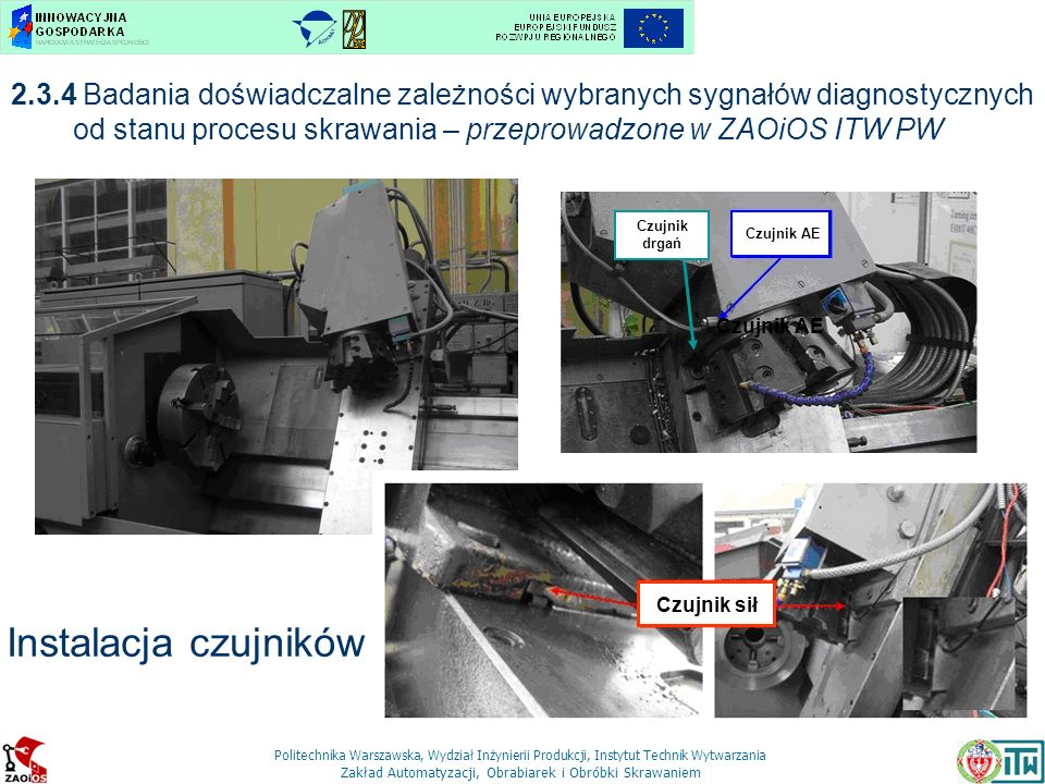 2.3.4 Badania doświadczalne zależności wybranych sygnałów diagnostycznych od stanu procesu skrawania – przeprowadzone w ZAOiOS ITW PW