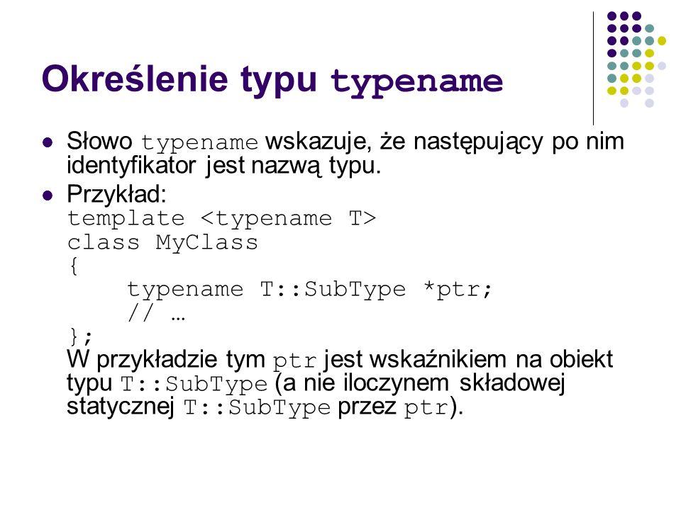 Określenie typu typename