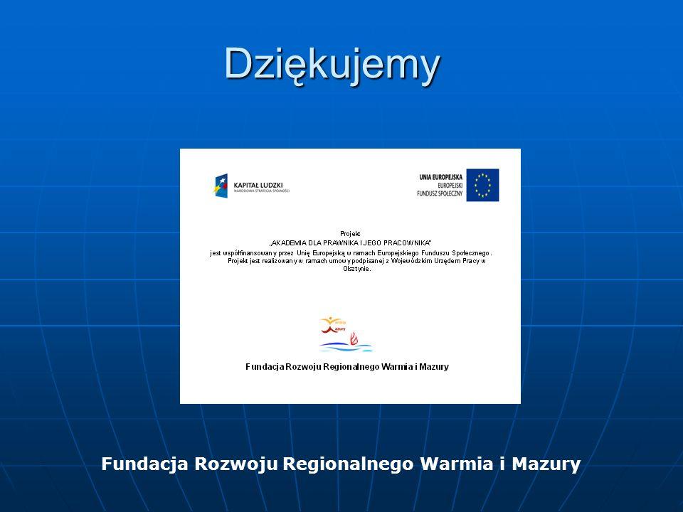 Dziękujemy Fundacja Rozwoju Regionalnego Warmia i Mazury