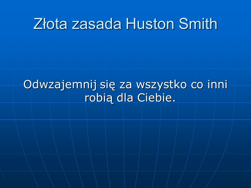 Złota zasada Huston Smith