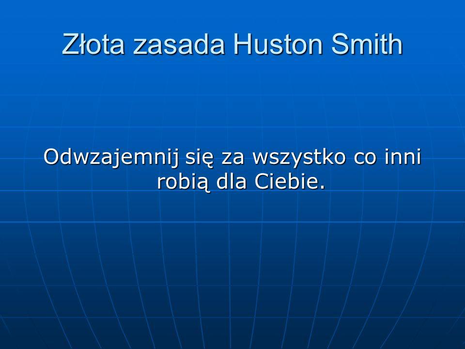 Złota zasada Huston Smith
