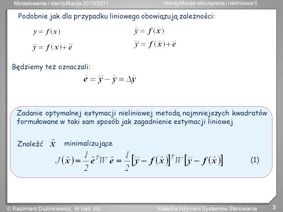 Podobnie jak dla przypadku liniowego obowiązują zależności: