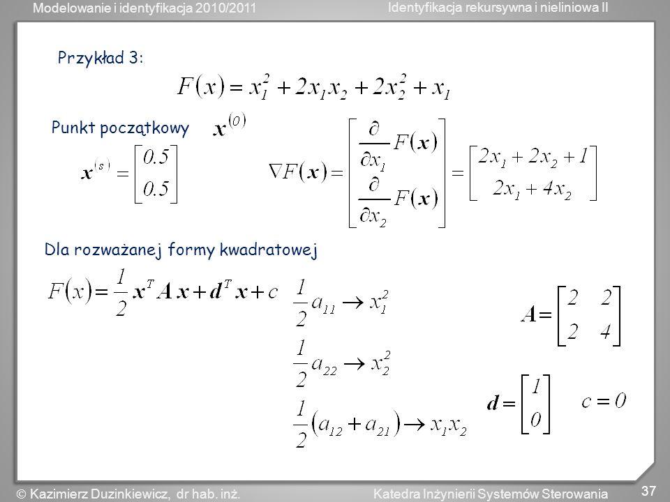 Przykład 3: Punkt początkowy Dla rozważanej formy kwadratowej