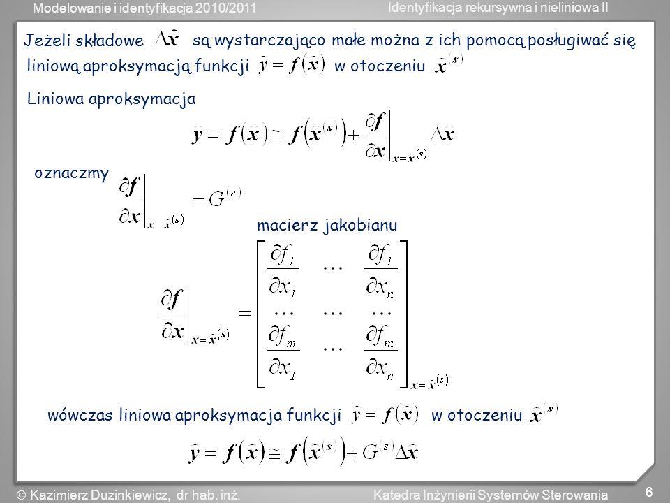 Jeżeli składowesą wystarczająco małe można z ich pomocą posługiwać się. liniową aproksymacją funkcji w otoczeniu.