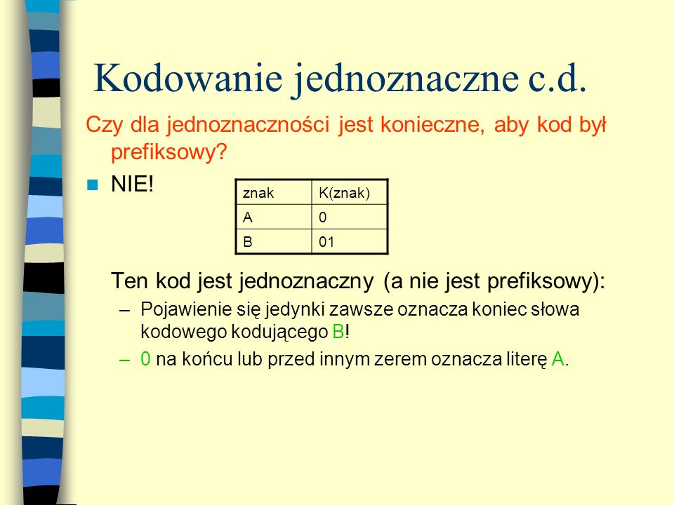 Kodowanie jednoznaczne c.d.