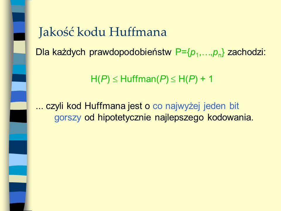 H(P)  Huffman(P)  H(P) + 1