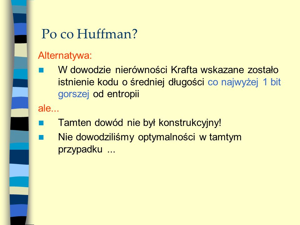 Po co Huffman Alternatywa: