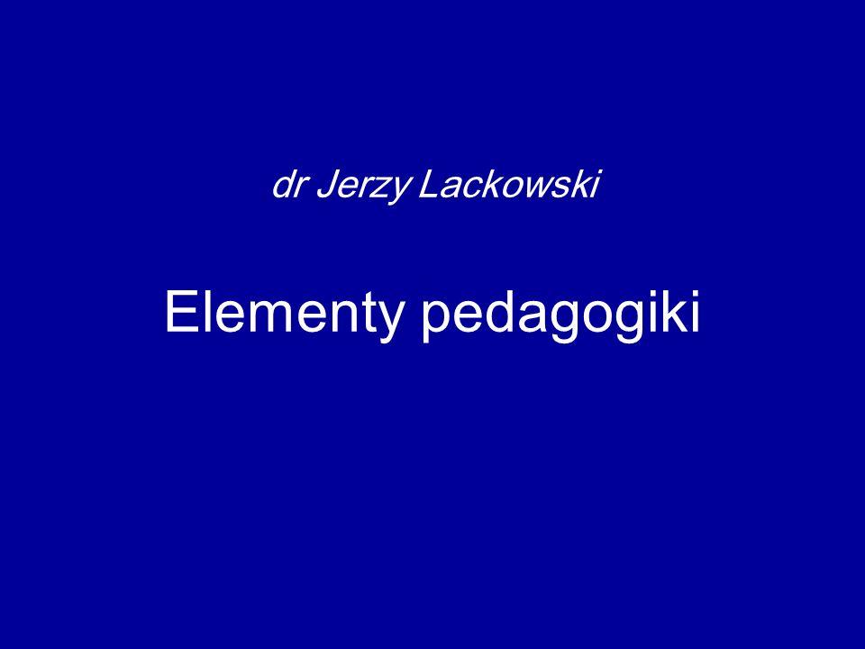 dr Jerzy Lackowski Elementy pedagogiki