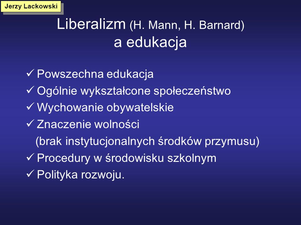 Liberalizm (H. Mann, H. Barnard) a edukacja