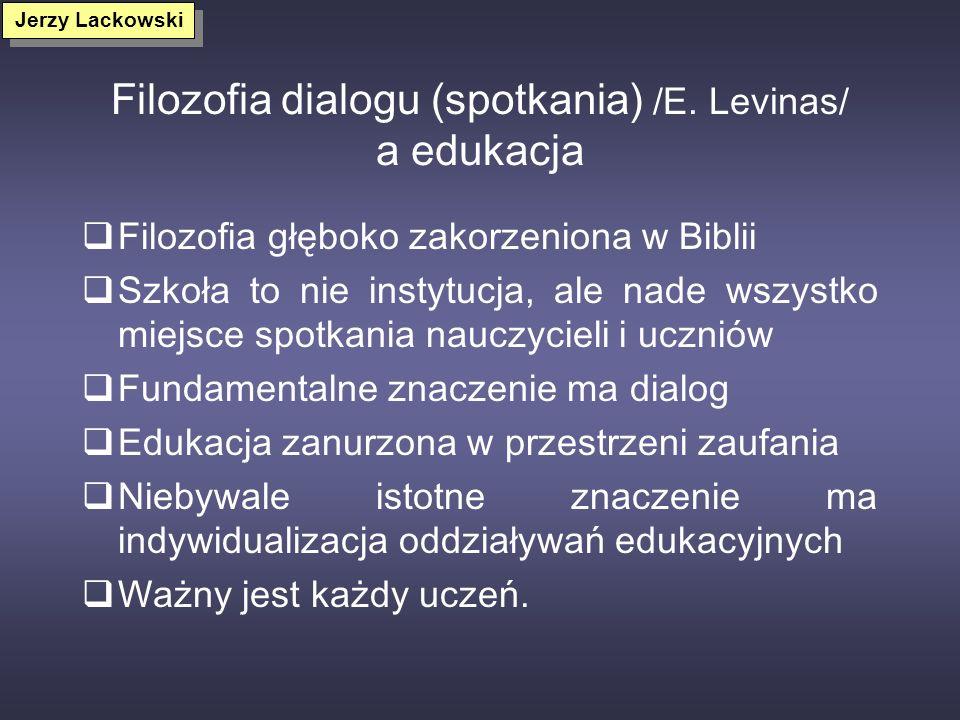 Filozofia dialogu (spotkania) /E. Levinas/ a edukacja