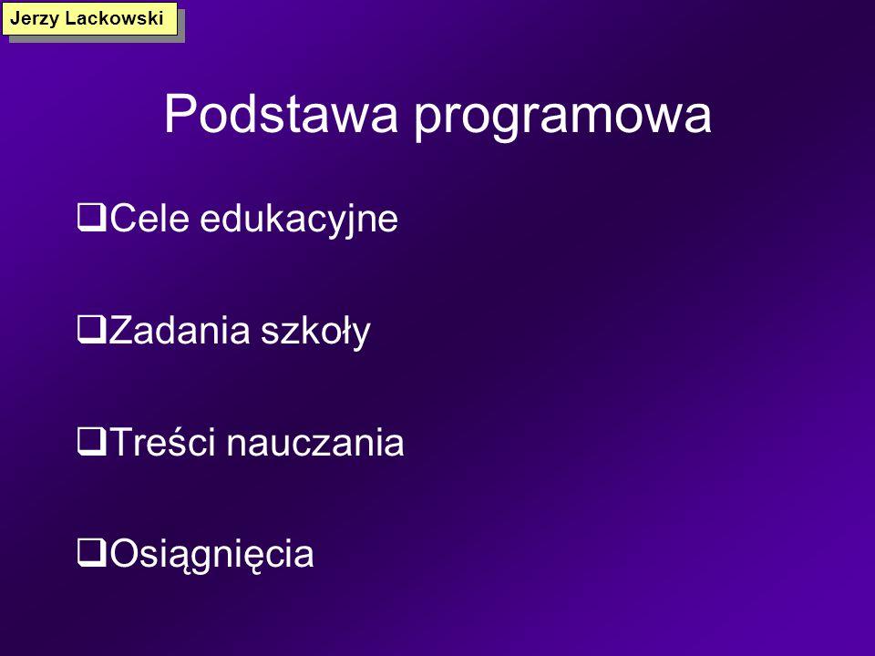 Podstawa programowa Cele edukacyjne Zadania szkoły Treści nauczania